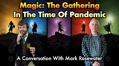 Magic: The Gathering In The Time Of Pandemic | A Conversation With Mark Rosewater