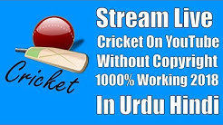 How To Stream Live Cricket Match on YouTube In Urdu/Hindi   How To Livestream on YouTube 2018