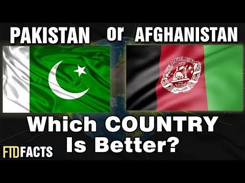PAKISTAN or AFGHANISTAN - Which Country is Better?