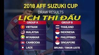Lịch thi đấu AFF Suzuki Cup 2018 hôm nay, link trực tiếp bóng đá | AFF cup 2018