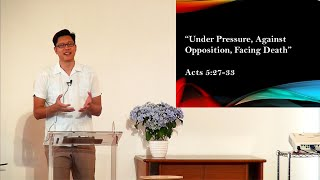 "E20210613 sermon ""Under Pressure, Against Opposition, Facing Death"""