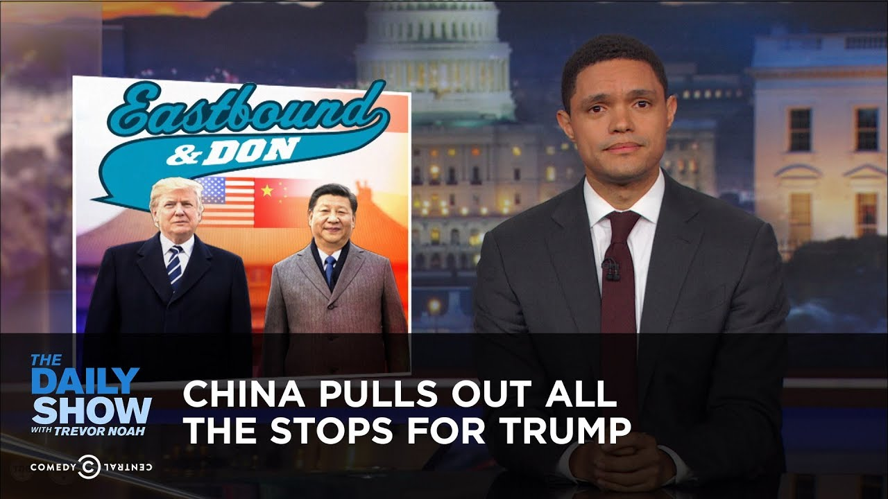 China Pulls Out All the Stops for Trump: The Daily Show