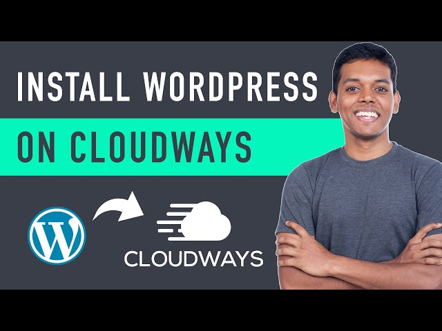 How to Install WordPress on Cloudways