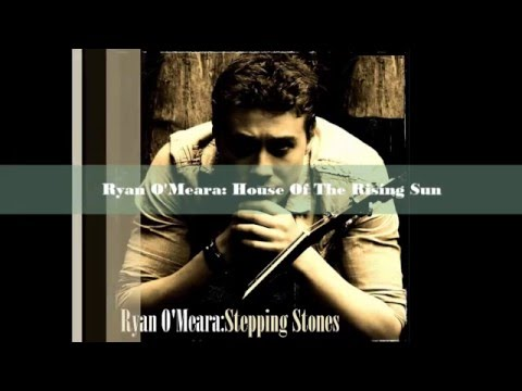 Ryan O'Meara: House Of The Rising Sun (MY 1st COVER)