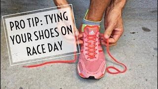 Pro Tip: Tying your shoes on race day