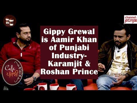 Gippy Grewal is the Aamir Khan of Punjabi Industry - Karamjit Anmol & Roshan Prince