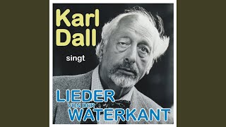 Provided to by kontor new media, la paloma · karl dall, dall singt lieder von der waterkant, ℗ a&r pisch music / update- media-group, released on: 2009-05-01, artist: composer: ...