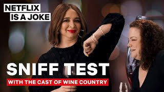 The Wine Country Cast Passes the Sniff Test | Netflix
