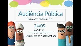 Audiência Pública - Divulgação da Biometria 24 de maio de 2019 às 10:30 Câmara Municipal de Livramento de Nossa Senhora.