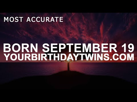 Born on September 19 | Birthday | #aboutyourbirthday | Sample