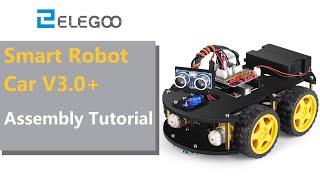 ELEGOO Smart Robot Car V3.0+ Assembly Tutorial