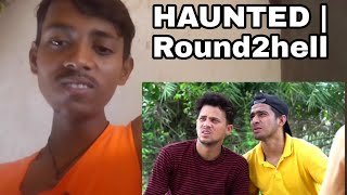 HAUNTED | Round2hell | R2h | Reaction video