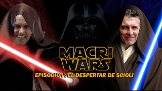 MACRI WARS : EL DESPERTAR DE SCIOLI - Emir Gerbasi