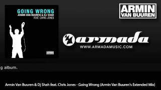 Armin Van Buuren & Dj Shah feat. Chris Jones - Going Wrong (Armin Van Buuren