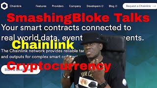 SmashingBloke Talks Chainlink Cryptocurrency