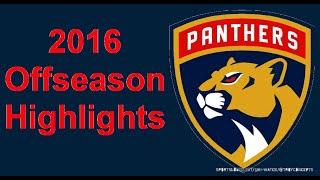 Florida Panthers 2016 Offseason Highlights