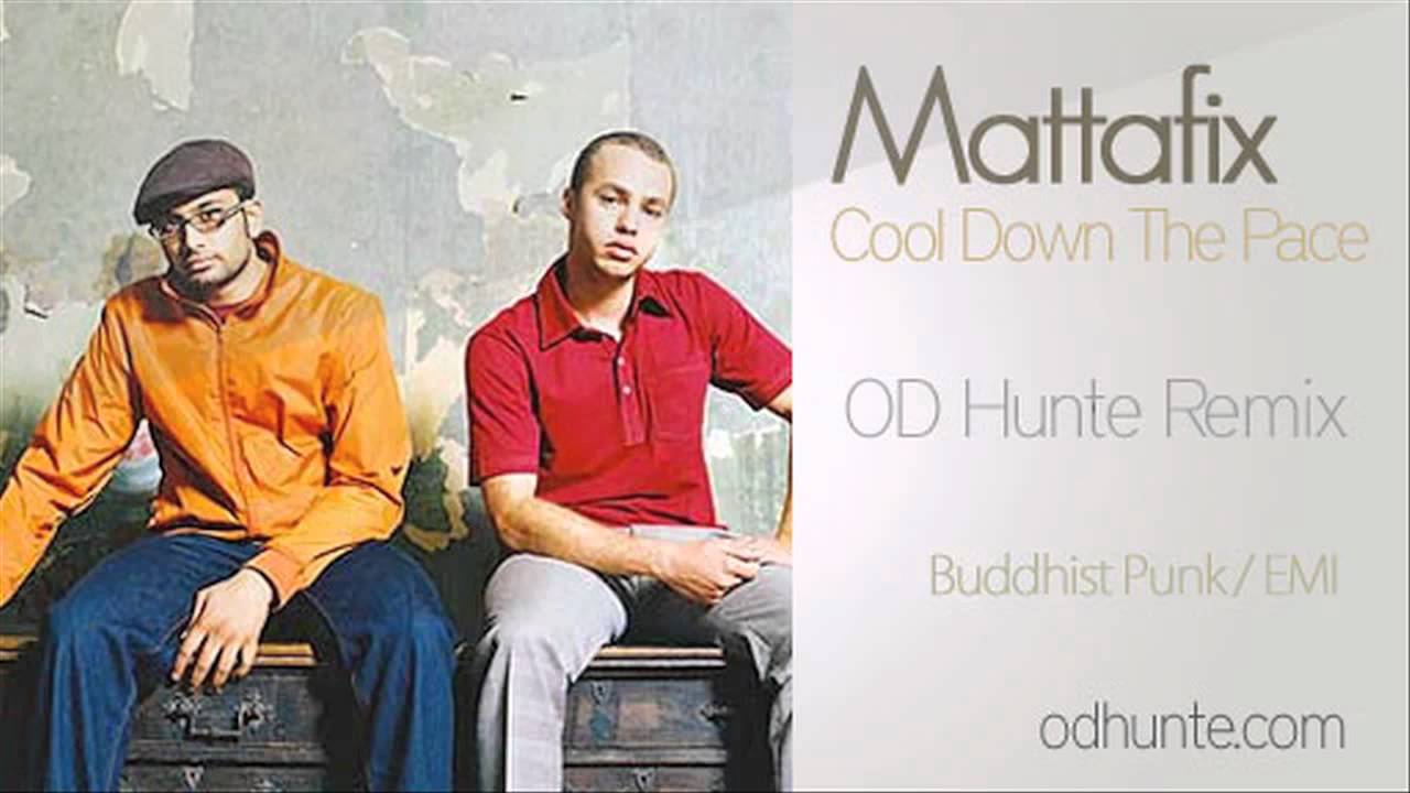 Download Mattafix - Cool Down The Pace - OD Hunte Remix