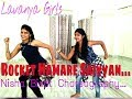 Rocket Hamare Saiyyan/Shubh Mangal Savdhan/LAVANYA girls/Choreographed by NISHA