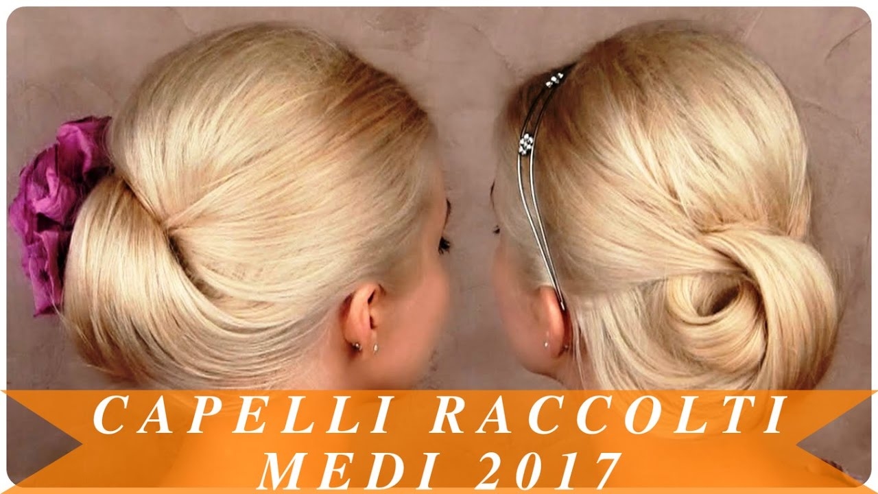 Super Capelli raccolti medi 2017 - YouTube MP93