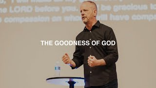 THE GOODNESS OF GOD | PASTOR PHIL JOHNSON
