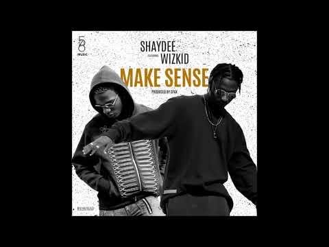 Shaydee - Make Sense ft. Wizkid (Audio)