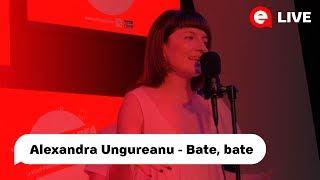 Alexandra Ungureanu - Bate, bate LIVE IN DESTEPTAREA