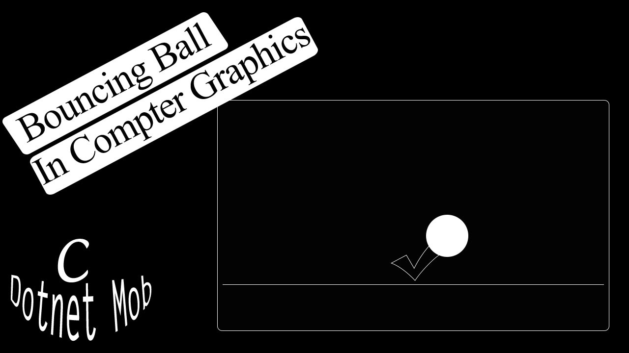 C Program For Bouncing Ball In Computer Graphics With Source Code
