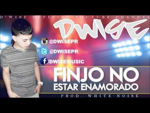 D'Wise - Finjo No Estar Enamorado ( Prod. White Noise)