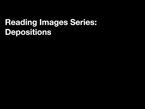 Reading Images Series: Depositions