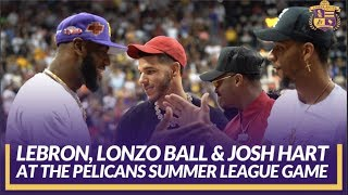 Lakers Summer League: LeBron Greets Lonzo Ball & Josh Hart at the Pelicans Summer League Game