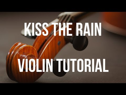 Violin Tutorial: Kiss The Rain