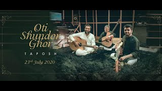 TAPOSH - OTI SHUNDOR GHOR | TM RECORDS