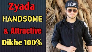 Zyada Handsome Kaise Dikhe Men In Hindi | How to Look more Handsome & Attractive