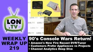 Weekly Wrapup 219: 90's Console Wars Return, Amazons Recast DVR/Tuner, Channel Analytics and More!
