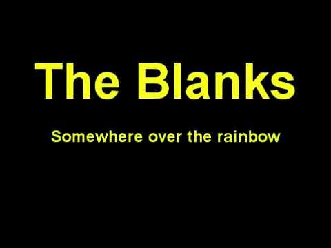 The Blanks - Somewhere over the rainbow (with lyrics)