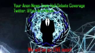 YourAnonNews Town Hall Debate Commentary