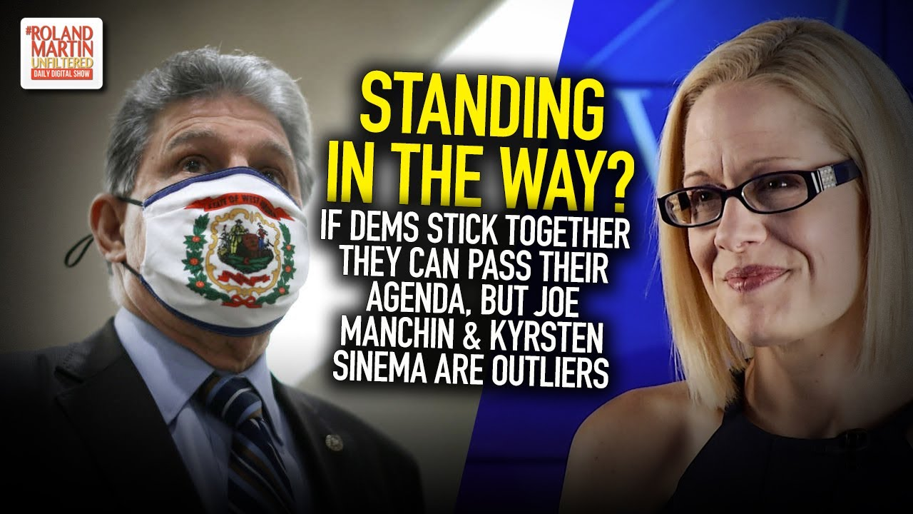 If Dems Stick Together They Can Pass Their Agenda, But Joe Manchin &  Kyrsten Sinema Are In The Way - YouTube