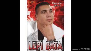 Lepi Bata  Bahtali sam majko  (Audio 2009)