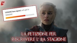 Un MILIONE di firme per riscrivere l'ottava stagione di Game of Thrones