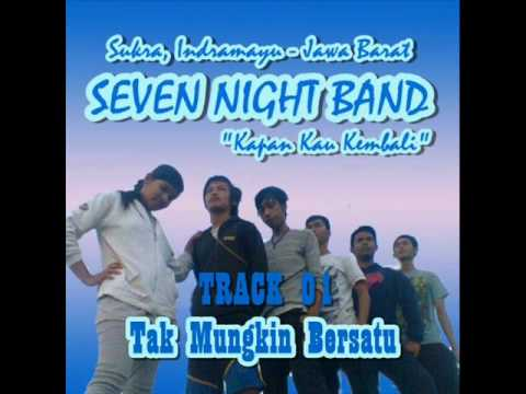 Seven Night - Tak Mungkin Bersatu