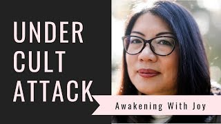 """Awakening With Joy"" under cult attack!!!"