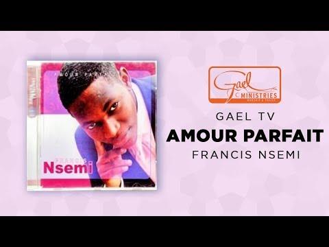 Francis NSEMI - Amour parfait - Audio