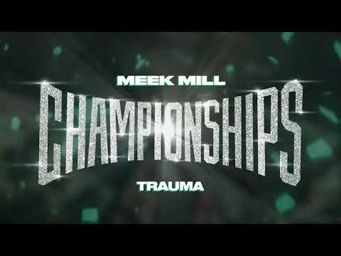 Meek Mill - Trauma [Official Audio]