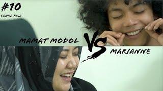 Tanyarisa #10 - MAMAT MODOL VS MARIANNE