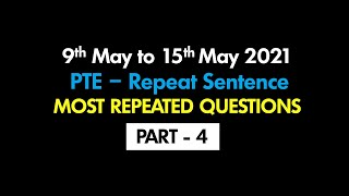 May Edition | Reṗeat Sentence (Part-4) | Most Repeated Questions | PTE 2021 ©