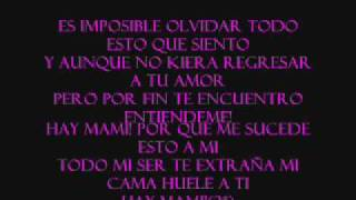 "Tito""El Bambino""-Mi Cama Huele a Ti lyrics/Letra"