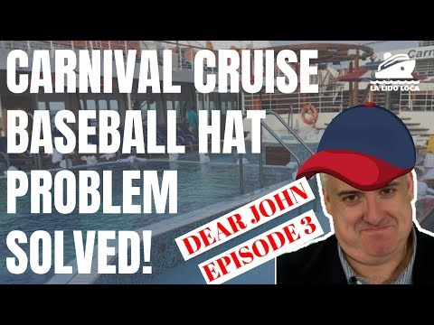 Fixing Carnival Cruise Lines Baseball Hat Problem - Dear John Episode 3