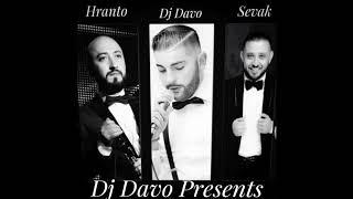 DJ DAVO FEAT HRANTO & SEVAK (SAHARA) *2018*