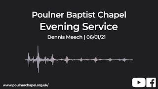Evening Service 6th January | Dennis Meech