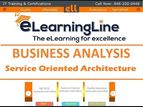 Business Analyst training - Service Oriented Architecture by ELearningLine @848-200-0448